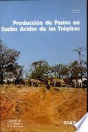 Libro de Producción De Pastos En Suelos ácidos De Los Trópicos