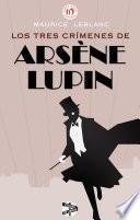 Libro de Los Tres Crímenes De Arsène Lupin