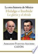 Libro de La Otra Historia De México. Hidalgo E Iturbide