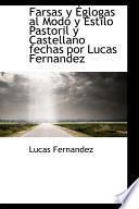 Libro de Farsas Y Eglogas Al Modo Y Estilo Pastoril Y Castellano Fechas Por Lucas Fernandez