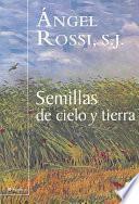 Libro de Semillas De Cielo Y Tierra/ Sky And Earth Seeds