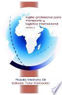 Libro de Inglés Profesional Para Transporte Y Logística Internacional. Mf1006