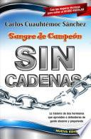 Libro de Sangre De Campeon Sin Cadenas/ The Blood Of A Champion Pt. 2: Breaking The Chains