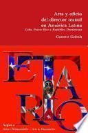 Libro de Arte Y Oficio Del Director Teatral En América Latina: Caribe