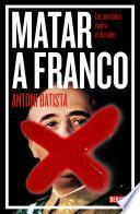 Libro de Matar A Franco