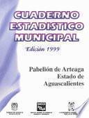 Libro de Pabellón De Arteaga Estado De Aguascalientes. Cuaderno Estadístico Municipal 1999