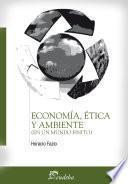 Libro de Economía, ética Y Ambiente (en Un Mundo Finito)