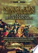 Libro de Napoleón Y Revolución: Las Guerras Revolucionarias