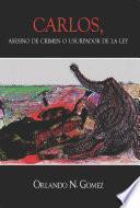Libro de Carlos, Asesino De Crimen O Usurpador De La Ley