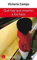 Libro de Qué Hay Que Enseñar A Los Hijos