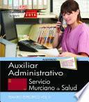 Libro de Auxiliar Administrativo. Servicio Murciano De Salud. Temario Específico. Vol. Ii.
