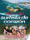 Libro de Crié A Una Surfista De Corazón