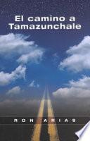 Libro de El Camino A Tamazunchale