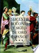 Libro de Seicento Boloñés Y Siglo De Oro Español