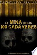 Libro de La Mina De Los 100 Cadáveres