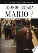 Libro de ¿dónde Estaba Mario?