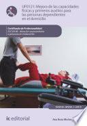 Libro de Mejora De Las Capacidades Físicas Y Primeros Auxilios Para Personas Dependientes En El Domicilio. Sscs0108