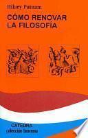 Libro de Cómo Renovar La Filosofía