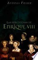 Libro de Las Seis Esposas De Enrique Viii