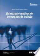 Libro de Liderazgo Y Motivación De Equipos De Trabajo