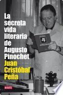 Libro de La Secreta Vida Literaria De Augusto Pinochet