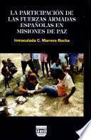 Libro de La Participación De Las Fuerzas Armadas Españolas En Misiones De Paz