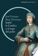 Libro de Isabel La Católica O El Yugo Del Poder