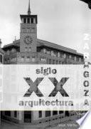 Libro de Zaragoza. Arquitectura. Siglo Xx. Tipologías