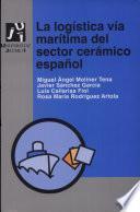 Libro de La Logística Vía Marítima Del Sector Cerámico Español