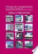 Libro de Temas De Composición Arquitectónica. 5.forma Y Percepción
