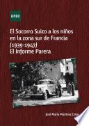 Libro de El Socorro Suizo A Los NiÑos En La Zona Sur De Francia, 1939 1947 El Informe Parera