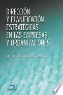 Libro de Dirección Y Planificación Estratégica En Las Empresas Y Organizaciones