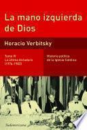 Libro de La Mano Izquierda De Dios (tomo 4). La última Dictadura (1976 1983)