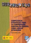 Libro de Competencia Estratégica Para La Comprensión Auditiva En Español Como Lengua Extranjera