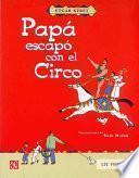 Libro de Papá Escapó Con El Circo