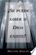 Libro de Se Puede Saber Si Dios Existe?