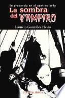 Libro de La Sombra Del Vampiro. Su Presencia En El Séptimo Arte