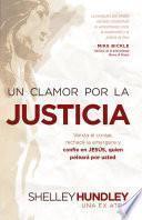 Libro de Un Clamor Por La Justicia: Venza El Coraje, Rechace La Amargura Y Confie En Jesus, Quien Peleara Por Usted = Cry For Justice