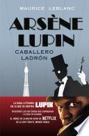Libro de Arsène Lupin, Caballero Ladrón