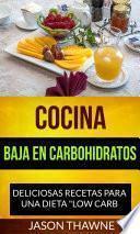Libro de Cocina Baja En Carbohidratos: Deliciosas Recetas Para Una Dieta  Low Carb