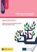 Libro de Enseñanzas Iniciales: Nivel Ii. Ámbito De Comunicación Y Competencia Matemática. Lengua Castellana 3. Trabajo En Los Informativos De Una Televisión Local