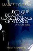 Libro de Por Qué Debemos Considerarnos Cristianos