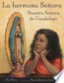 Libro de La Hermosa Senora: Nuestra Senora De Guadalupe