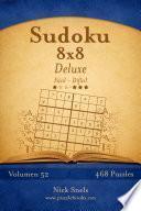 Libro de Sudoku 8×8 Deluxe   De Fácil A Difícil   Volumen 52   468 Puzzles