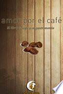 Libro de Amor Por El Café
