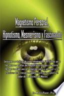 Libro de Magnetismo Personal, Hipnotismo, Mesmerismo Y Fascinacin