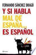 Libro de Y Si Habla Mal De España…es Español