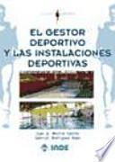 Libro de El Gestor Deportivo Y Las Instalaciones Deportivas