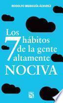 Libro de Los 7 Hábitos De La Gente Altamente Nociva
