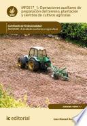 Libro de Operaciones Auxiliares De Preparación Del Terreno, Plantación Y Siembra De Cultivos Agrícolas. Agax0208